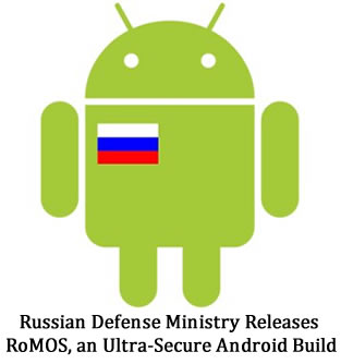 Russian Defense Ministry Releases RoMOS, an Ultra-Secure Android Build