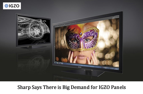 Sharp Says There is Big Demand for IGZO Panels