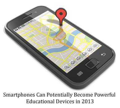 Smartphones Can Potentially Become Powerful Educational Devices in 2013