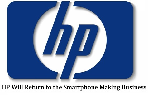 HP Will Return to the Smartphone Making Business