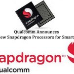 Qualcomm Announces Three New Snapdragon Processors for Smartphones