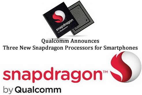 Qualcomm Announces Three New Snapdragon Processors for Smartphones