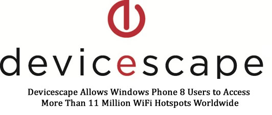 Devicescape Allows Windows Phone 8 Users to Access More Than 11 Million WiFi Hotspots Worldwide