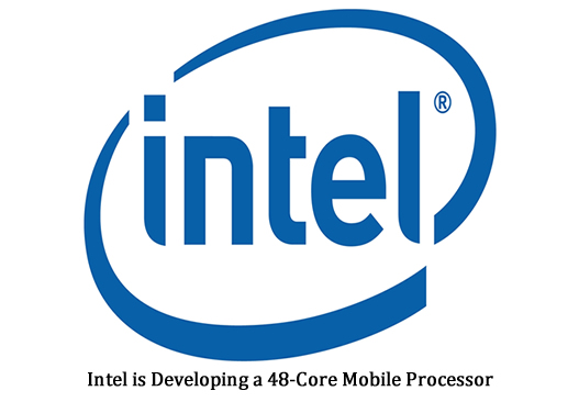 Intel is Developing a 48-Core Mobile Processor
