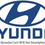Upcoming Hyundai Cars Will Use Smartphones as Keys