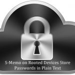 S-Memo on Rooted Devices Store Passwords in Plain Text